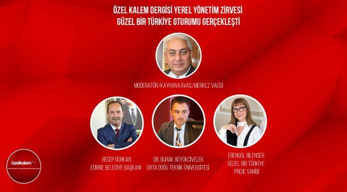 Yerel Yönetim Zirvesi Güzel Bir Türkiye Oturumu yapıldı 1